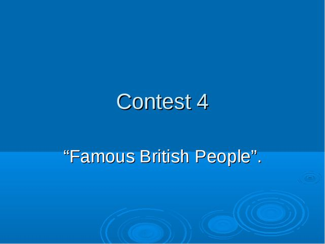 "Contest 4 ""Famous British People""."