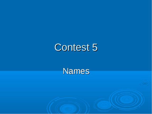 Contest 5 Names