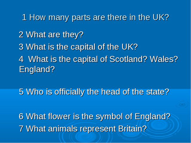 1 How many parts are there in the UK? 2 What are they? 3 What is the capital...