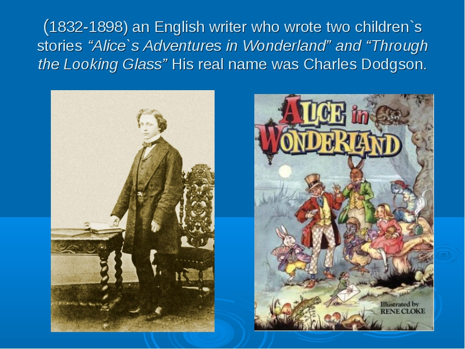 "(1832-1898) an English writer who wrote two children`s stories ""Alice`s Adven..."