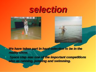 selection We have taken part in hard selection to be in the reality show. Spa