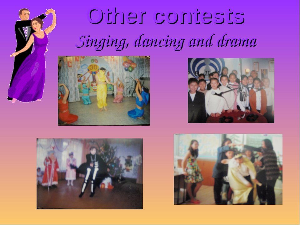Other contests Singing, dancing and drama