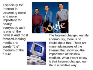 Especially the Internet is becoming more and more important for nearly every