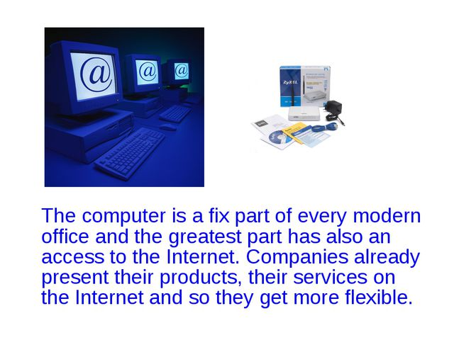 The computer is a fix part of every modern office and the greatest part has...