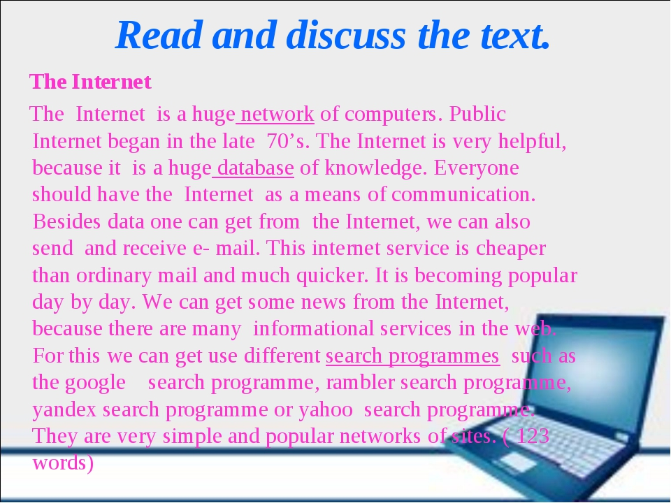 Read and discuss the text. The Internet The  Internet  is a huge network of c...