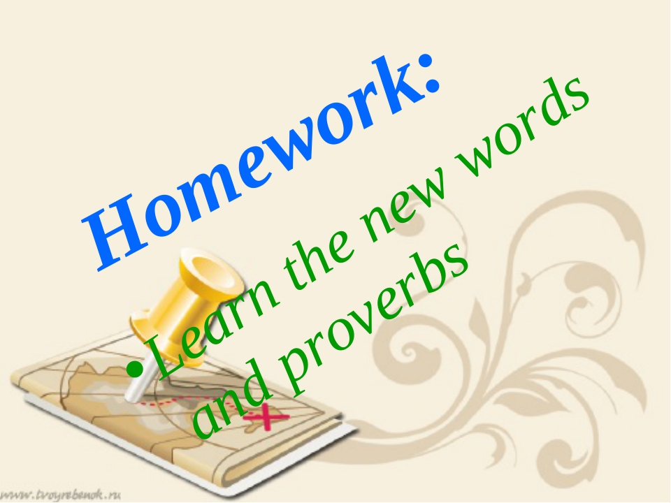 Homework: Learn the new words and proverbs