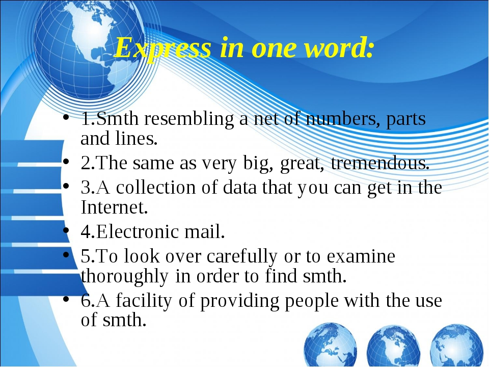 Express in one word: 1.Smth resembling a net of numbers, parts and lines. 2.T...