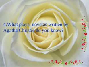 4.What plays, novelas written by Agatha Christie do you know?