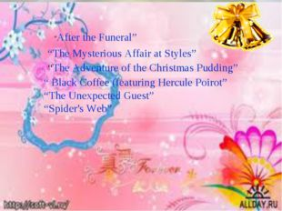 """The Adventure of the Christmas Pudding"" ""After the Funeral"" ""The Mysterious"