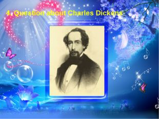 4. Question about Charles Dickens