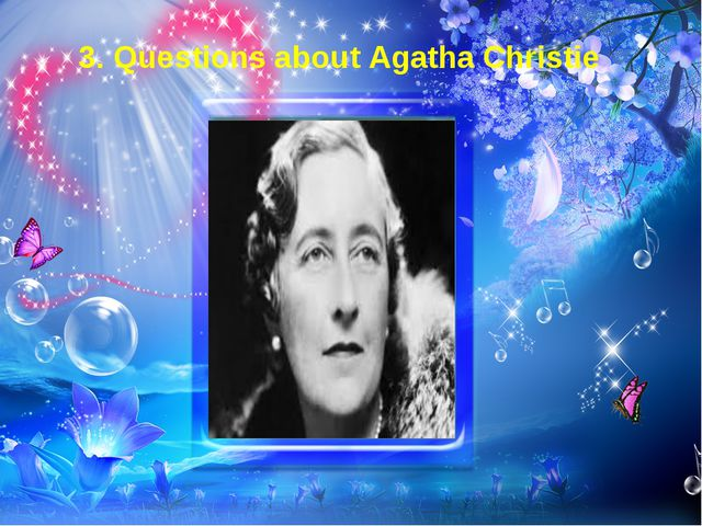 28 2. Questions about Jack London 3. Questions about Agatha Christie