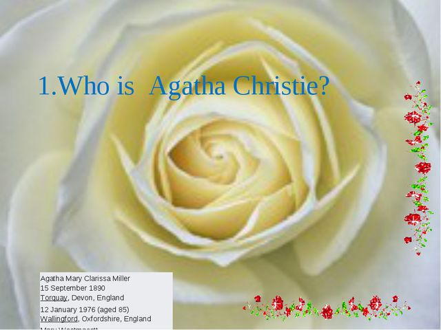 1.Who is Agatha Christie? Agatha Mary Clarissa Miller 15 September 1890 Torqu...