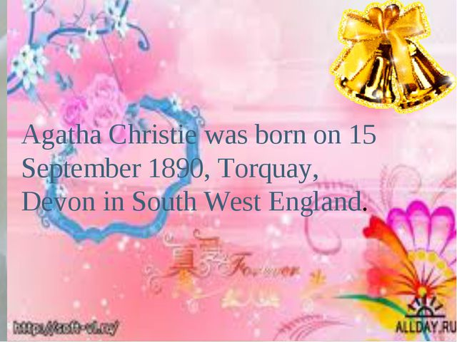 Agatha Christie was born on 15 September 1890, Torquay, Devon in South West E...