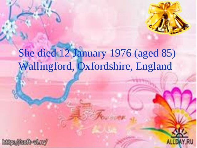 She died 12 January 1976 (aged 85) Wallingford, Oxfordshire, England