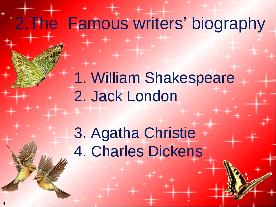 4 2.The Famous writers' biography 1. William Shakespeare 2. Jack London 3. Ag...