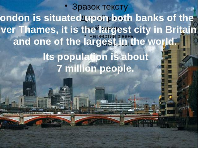 London is situated upon both banks of the River Thames, it is the largest ci...