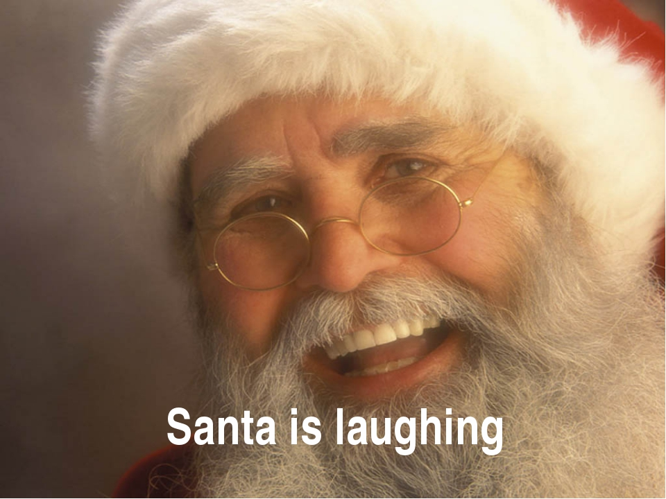 Santa is laughing