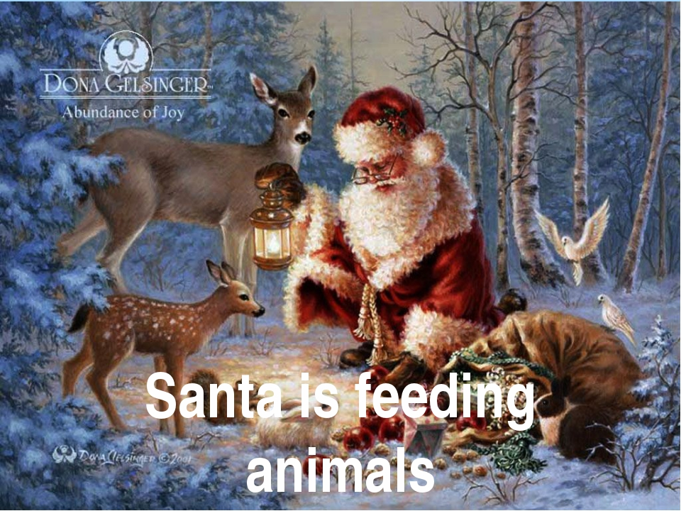 Santa is feeding animals