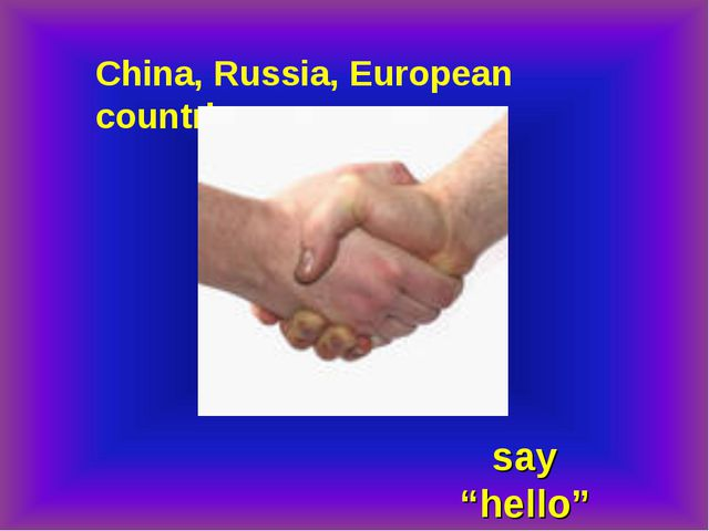 "China, Russia, European countries say ""hello"""