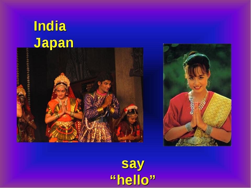 "India Japan say ""hello"""