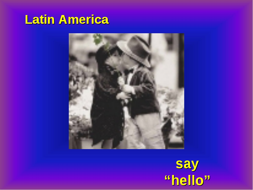 "Latin America say ""hello"""