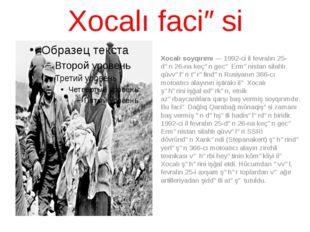 Xocalı faciəsi Xocalı soyqırımı—1992-ci il fevralın 25-dən26-nakeçən gecə