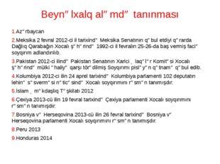 Beynəlxalq aləmdə tanınması 1.Azərbaycan 2.Meksika2 fevral2012-ci il tarixi
