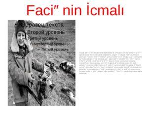 Faciənin İcmalı Xocalı1991-cı ilin oktyabrından blokadada idi. Oktyabrın 30-