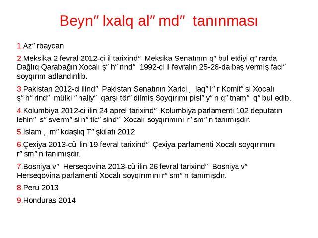 Beynəlxalq aləmdə tanınması 1.Azərbaycan 2.Meksika2 fevral2012-ci il tarixi...