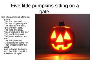Five little pumpkins sitting on a gate. Five little pumpkins sitting on a gat