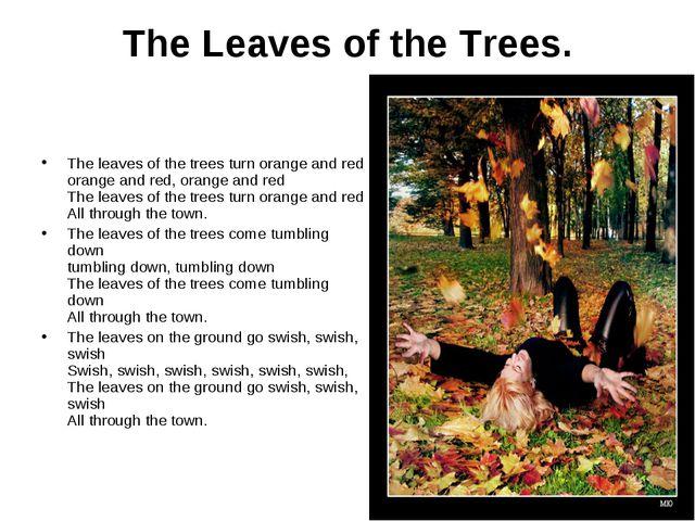 The Leaves of the Trees. The leaves of the trees turn orange and red orange a...