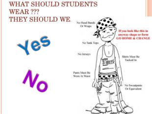 WHAT SHOULD STUDENTS WEAR ??? THEY SHOULD WEAR…