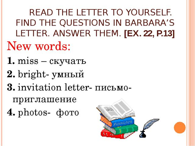 READ THE LETTER TO YOURSELF. FIND THE QUESTIONS IN BARBARA'S LETTER. ANSWER...