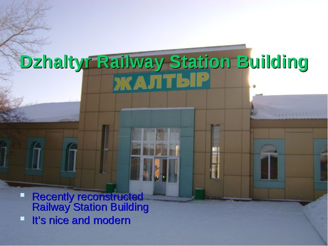 Dzhaltyr Railway Station Building Recently reconstructed Railway Station Bui...