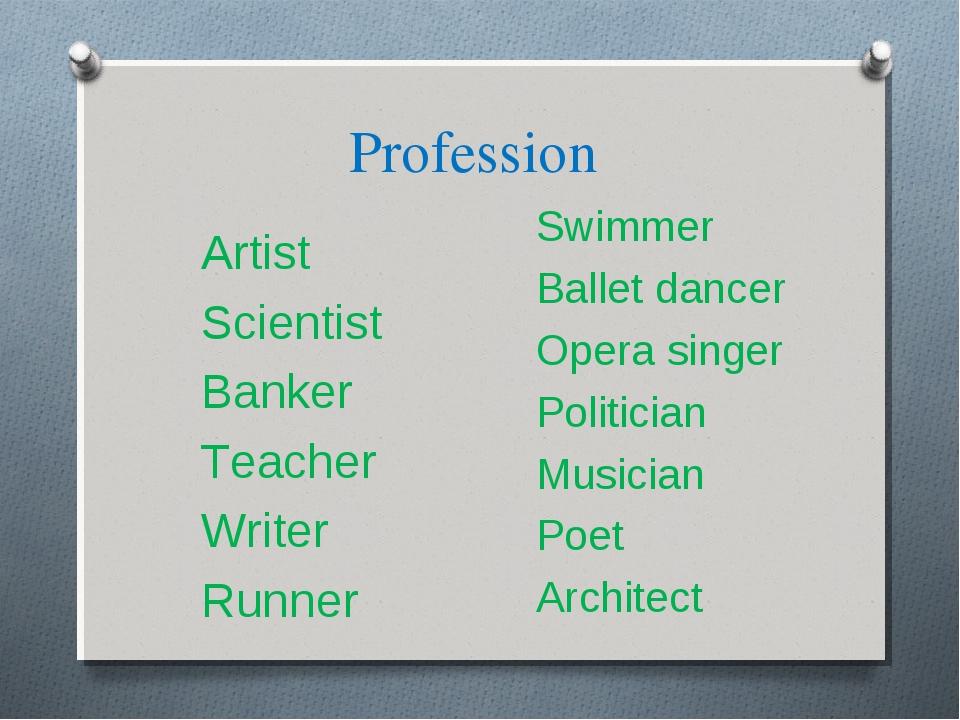 Profession Artist Scientist Banker Тeacher Writer Runner Swimmer Ballet dance...