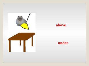 above under