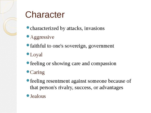 Character characterized by attacks, invasions Aggressive faithful to one's so...