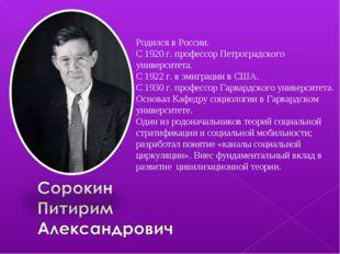 Родился в России. С 1920 г. профессор Петроградского университета. С 1922 г.