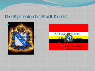Die Symbole der Stadt Kursk: