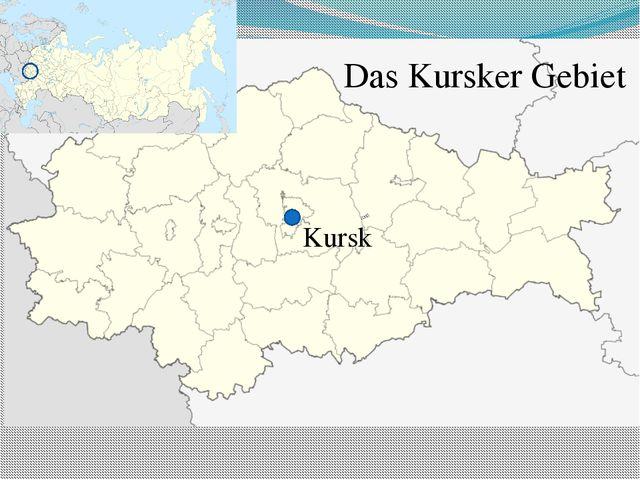Kursk Das Kursker Gebiet