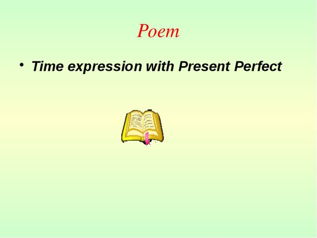 Poem Time expression with Present Perfect