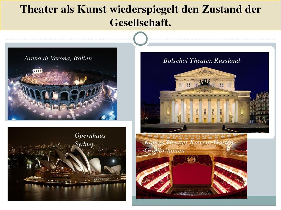 Theater als Kunst wiederspiegelt den Zustand der Gesellschaft. Arena di Veron...