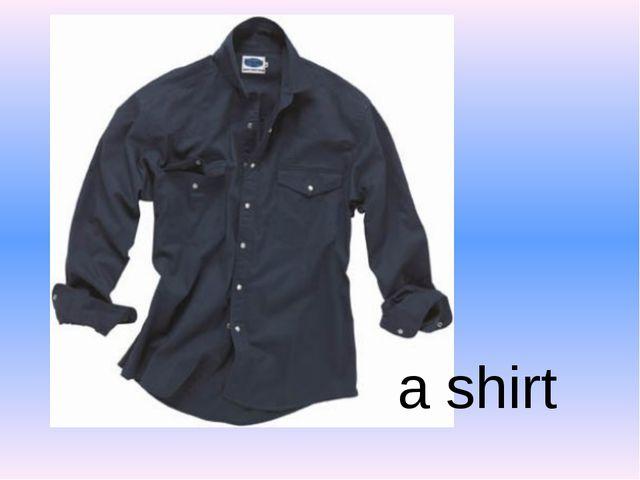 a shirt