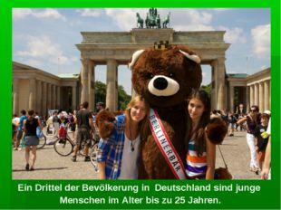 Ein Drittel der Bevölkerung in Deutschland sind junge Menschen im Alter bis z