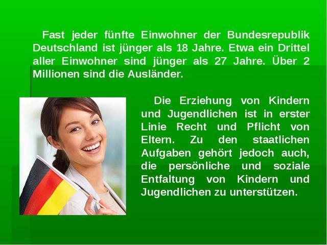 Fast jeder fünfte Einwohner der Bundesrepublik Deutschland ist jünger als 18...