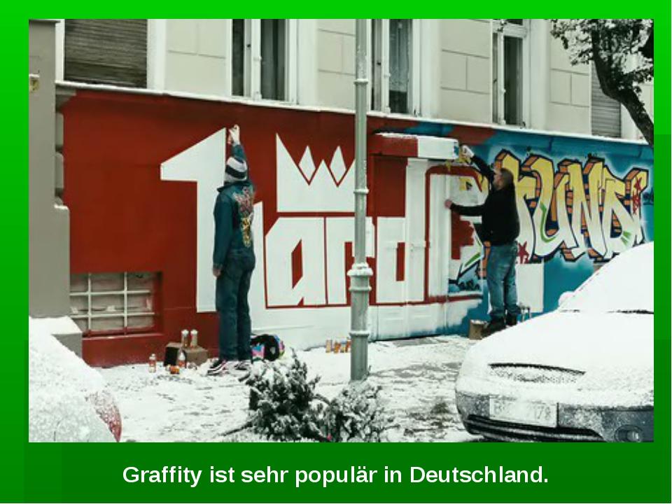 Graffity ist sehr populär in Deutschland.