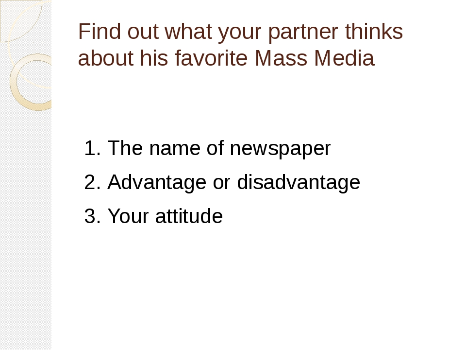 Find out what your partner thinks about his favorite Mass Media 1.	The name o...