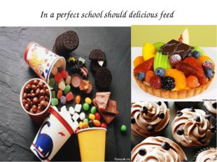 In a perfect school should delicious feed