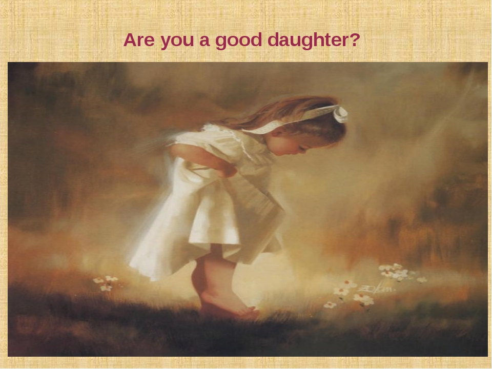 Are you a good daughter?