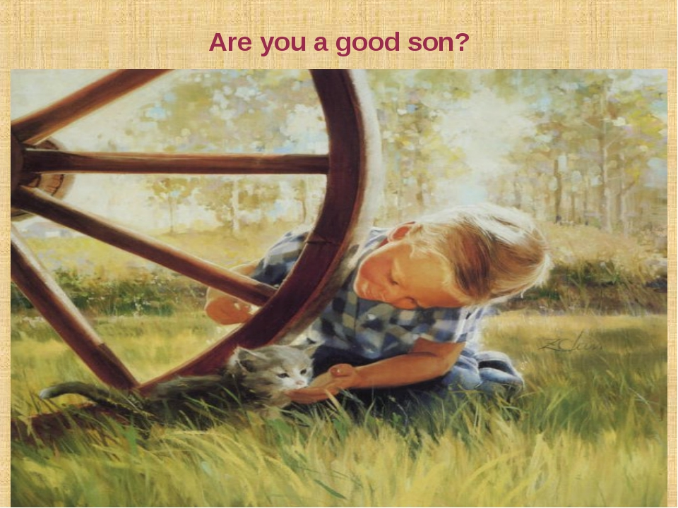 Are you a good son? Семья. Брак. Семья как малая группа. Функции семьи. Ценно...